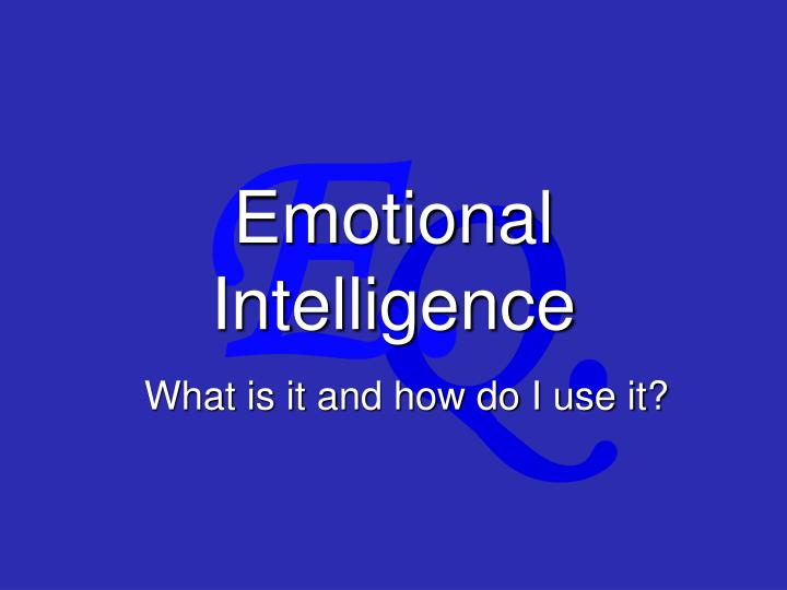 PPT - Emotional Intelligence PowerPoint Presentation - ID:1757823