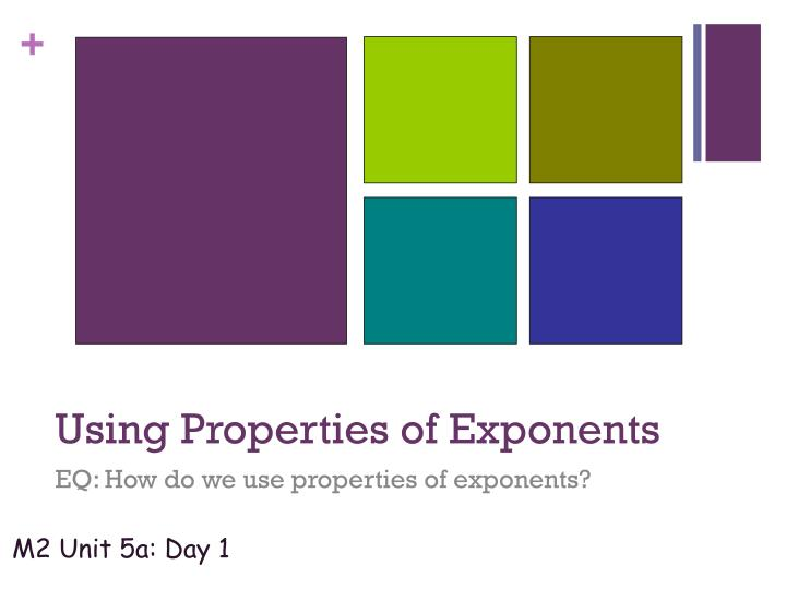 using properties of exponents n.