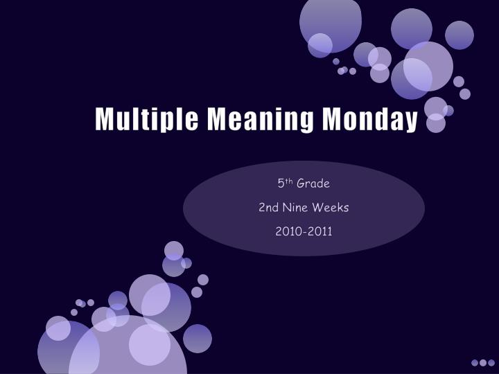 multiple meaning monday n.