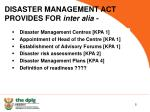 disaster management act provides for inter alia