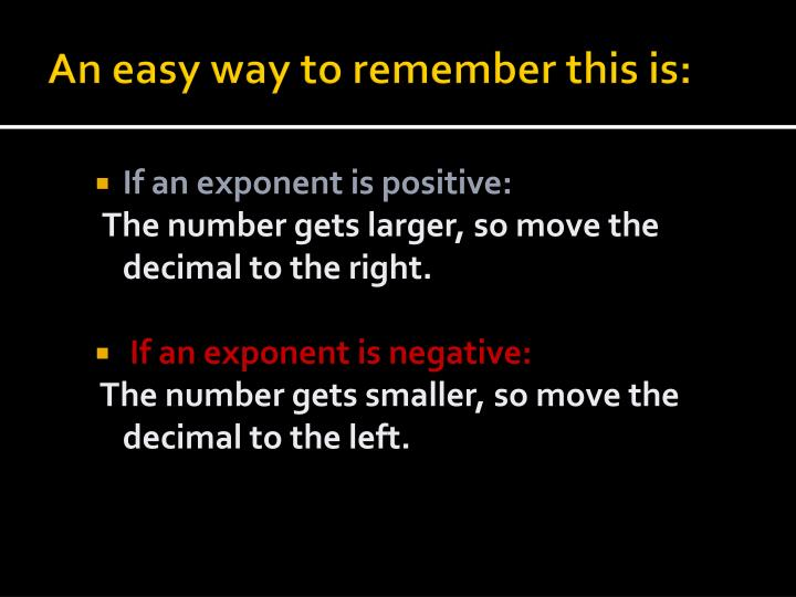 An easy way to remember this is: