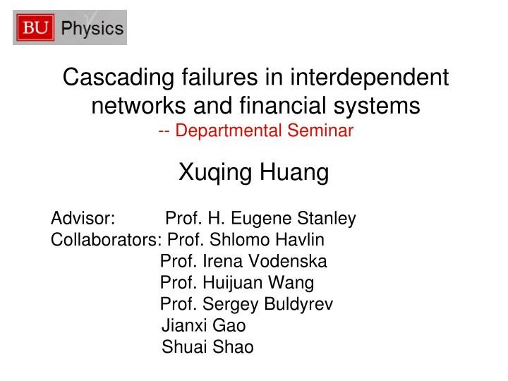 cascading failures in interdependent networks and financial systems departmental seminar n.