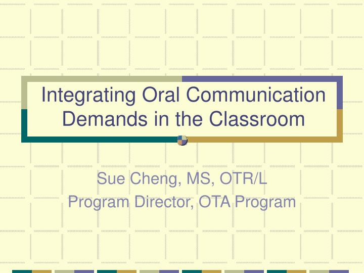 integrating oral communication demands in the classroom n.