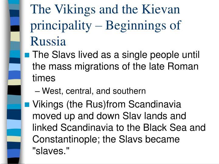 The Vikings and the Kievan principality – Beginnings of Russia
