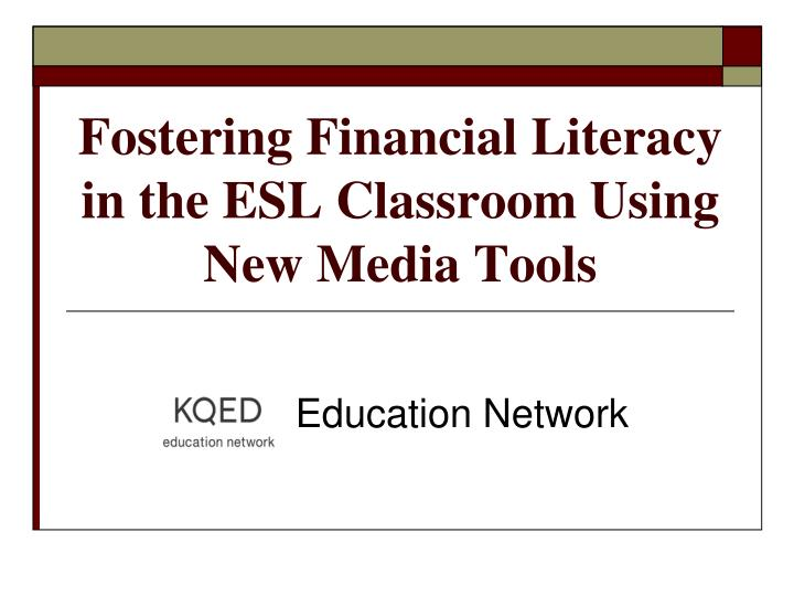 fostering financial literacy in the esl classroom using new media tools n.