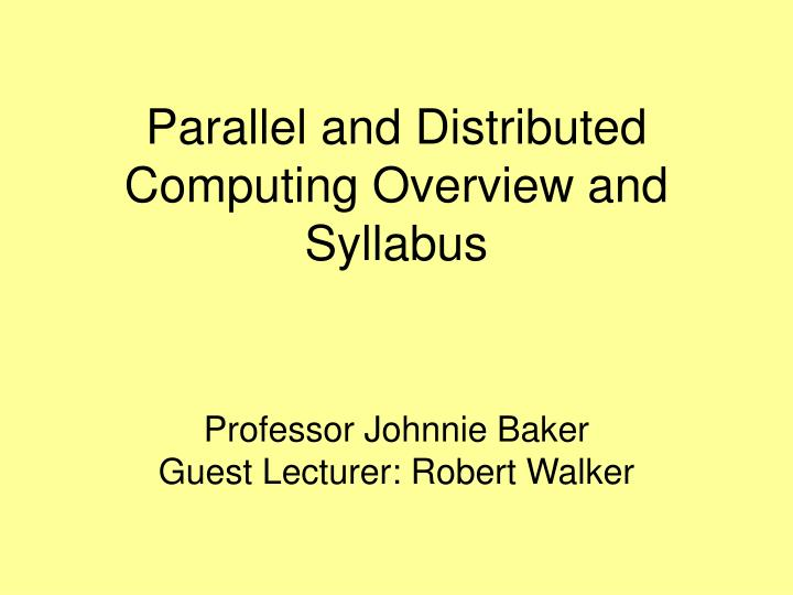 parallel and distributed computing overview and syllabus n.