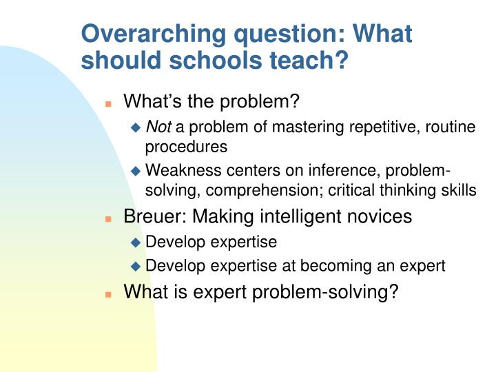 overarching question what should schools teach n.