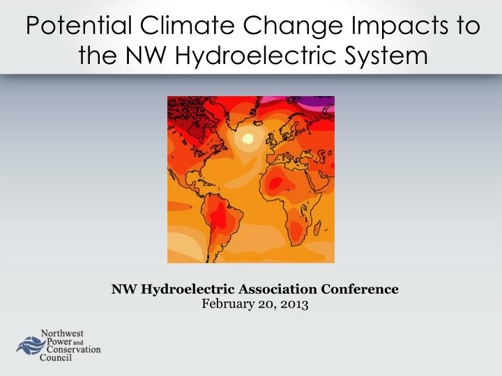 potential climate change impacts to the nw hydroelectric system n.