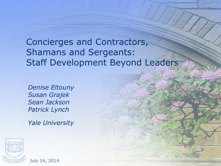 concierges and contractors shamans and sergeants staff development beyond leaders n.