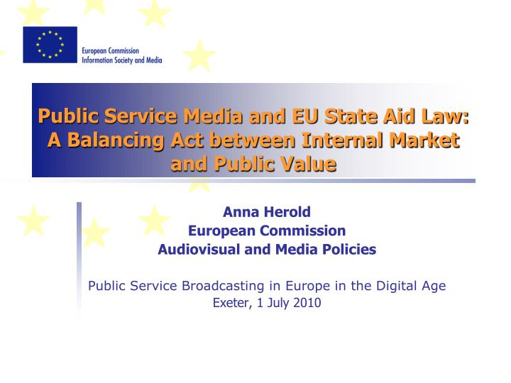 public service media and eu state aid law a balancing act between internal market and public value n.