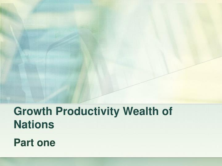 growth productivity wealth of nations n.