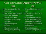 can your lands qualify for fsc yes no