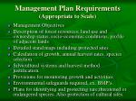 management plan requirements appropriate to scale