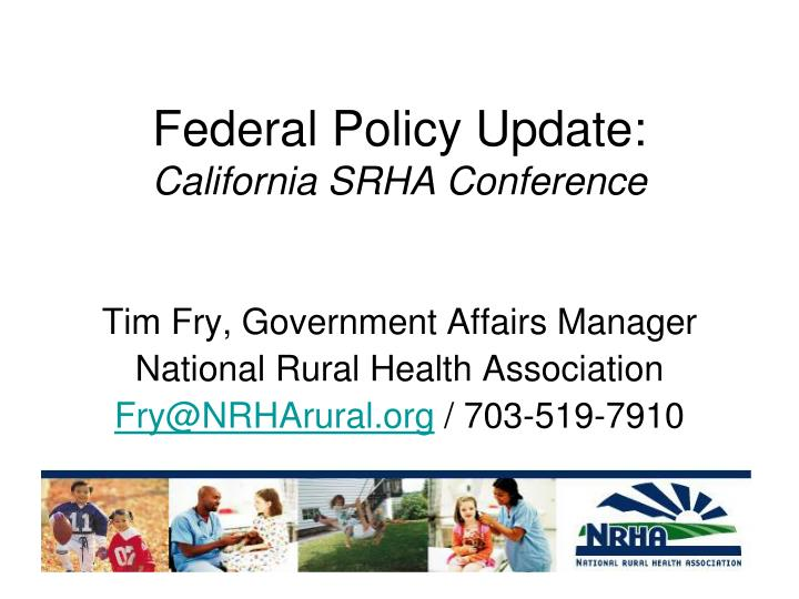 federal policy update california srha conference n.