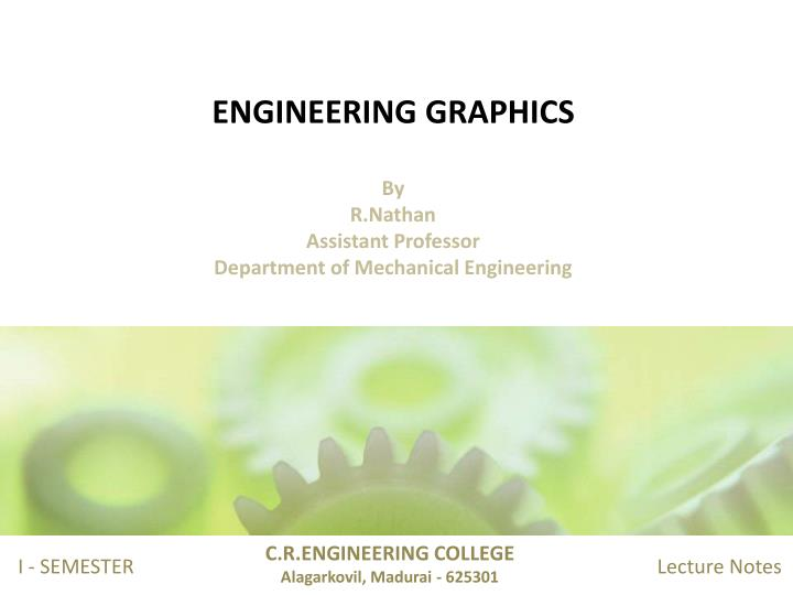 engineering graphics by r nathan assistant professor department of mechanical engineering n.