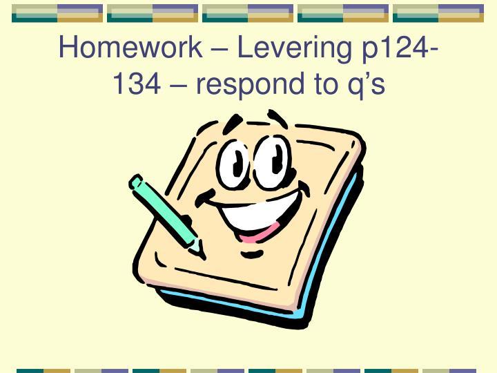 Homework – Levering p124-134 – respond to q's