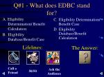 q 1 what does edbc stand for