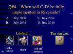 q 4 when will c iv be fully implemented in riverside