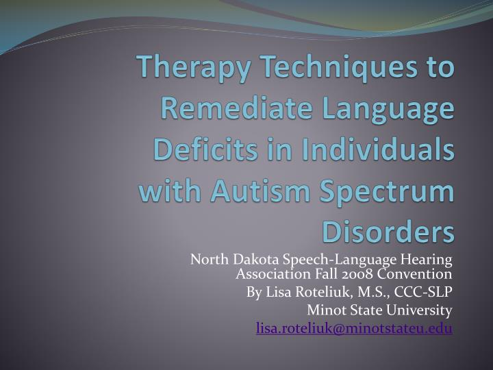 therapy techniques to remediate language deficits in individuals with autism spectrum disorders n.