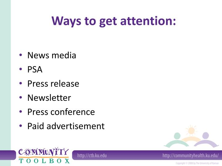 Ways to get attention: