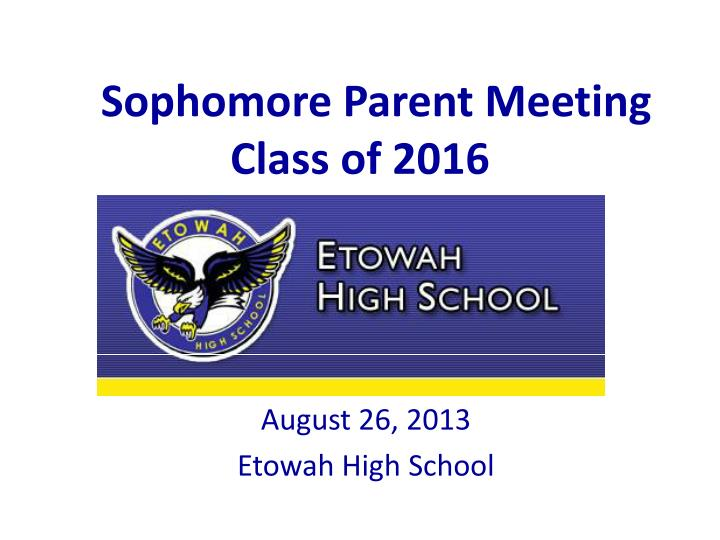 sophomore parent meeting class of 2016 n.