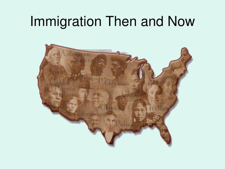 immigration then and now n.