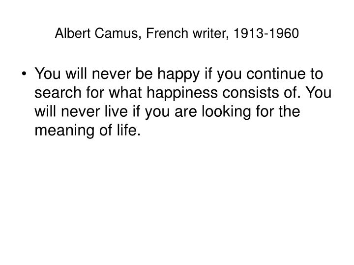 Albert Camus, French writer, 1913-1960