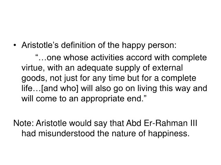Aristotle's definition of the happy person: