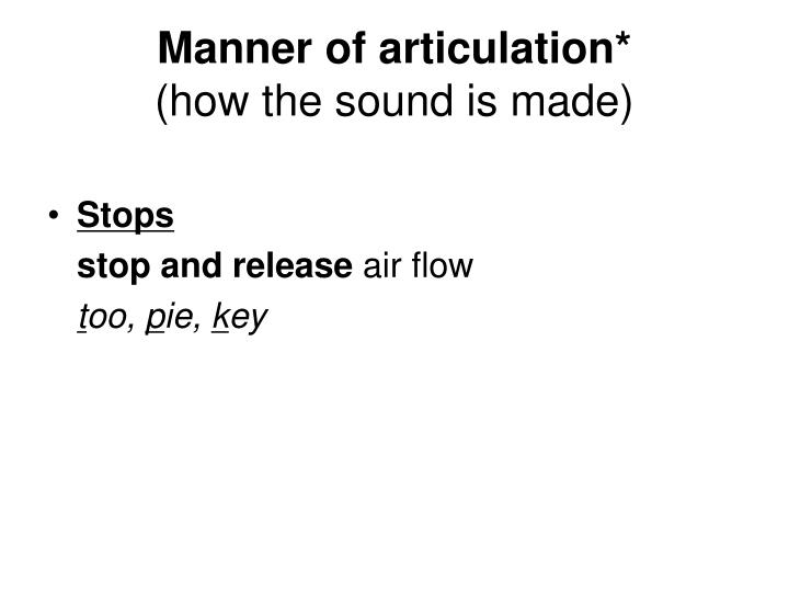 Manner of articulation*