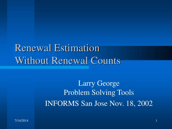 renewal estimation without renewal counts n.