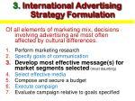 3 international advertising strategy formulation
