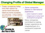 changing profile of global manager