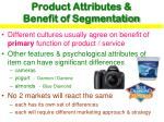 product attributes benefit of segmentation