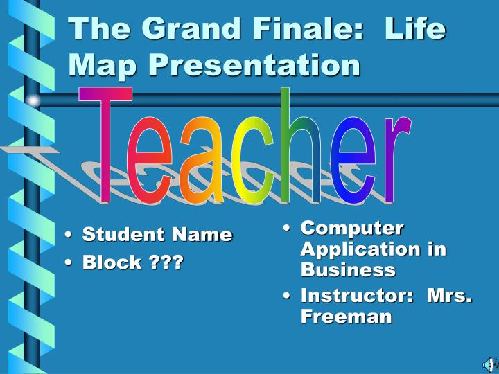the grand finale life map presentation n.