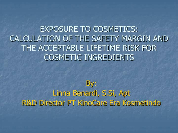 PPT - EXPOSURE TO COSMETICS: CALCULATION OF THE SAFETY MARGIN AND