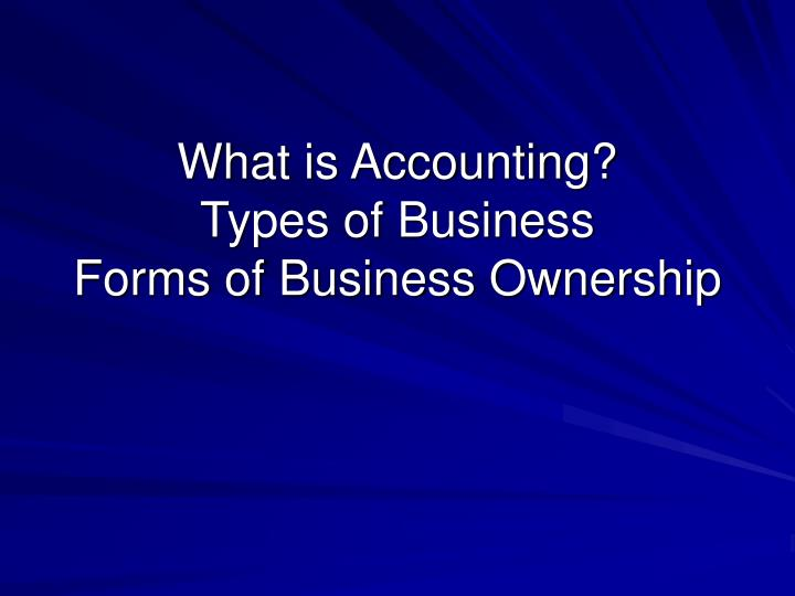 what is accounting types of business forms of business ownership n.