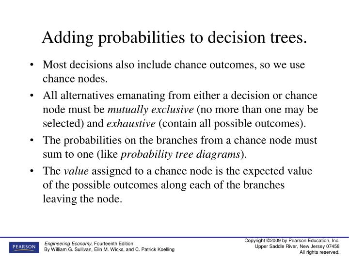 Adding probabilities to decision trees.