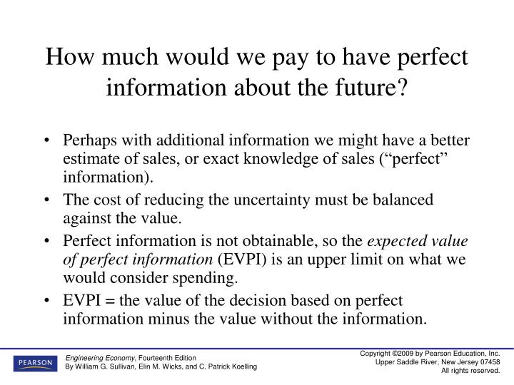 How much would we pay to have perfect information about the future?