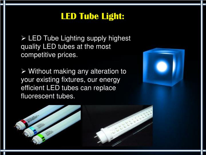 LED Tube Light: