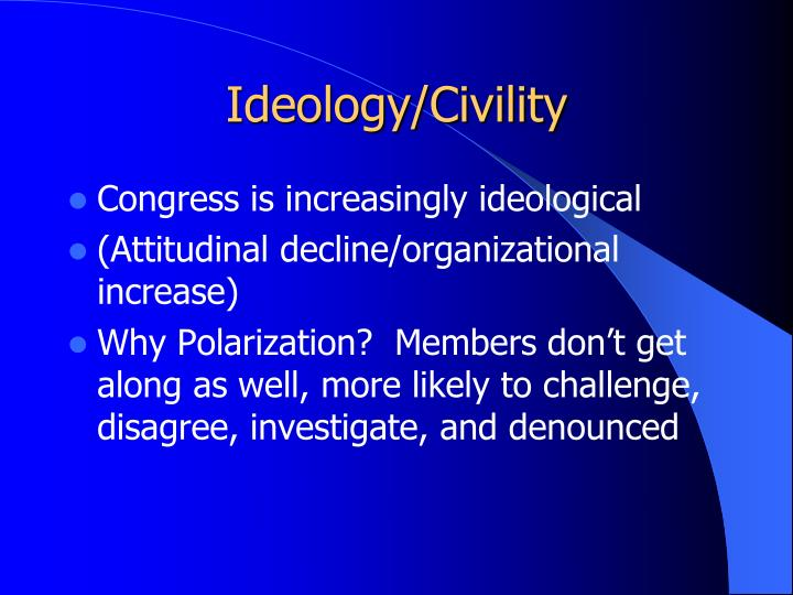 Ideology/Civility