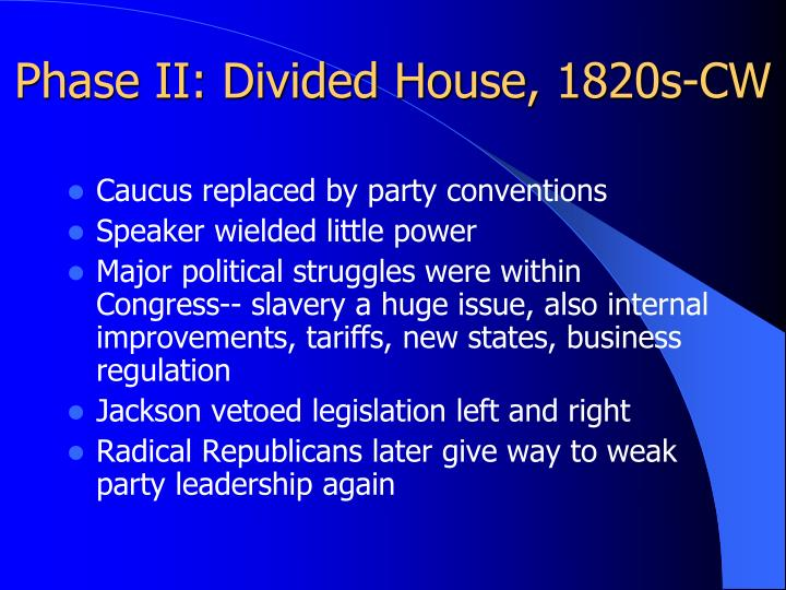 Phase II: Divided House, 1820s-CW
