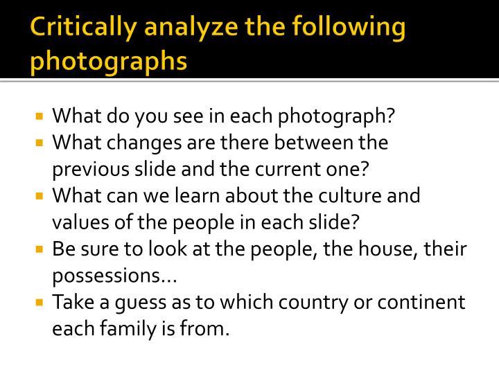 Critically analyze the following photographs