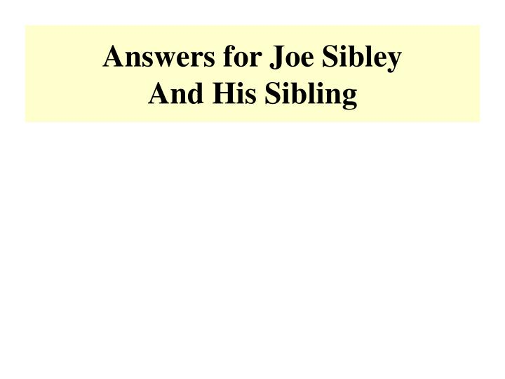 Answers for Joe Sibley