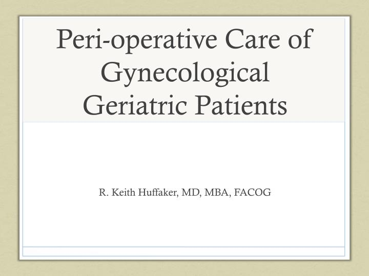 peri operative care of gynecological geriatric patients n.