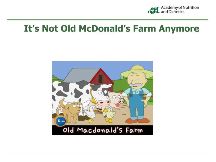 it s not old mcdonald s farm anymore n.