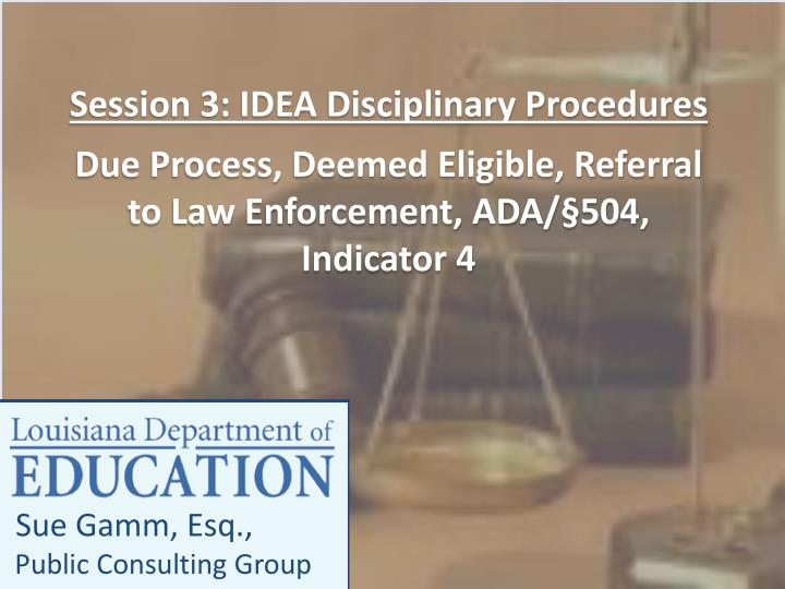 Session 3: IDEA Disciplinary Procedures