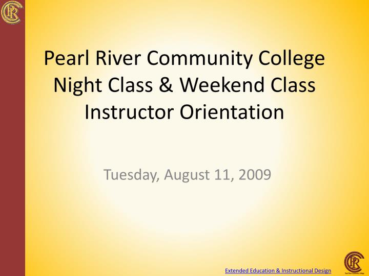 pearl river community college night class weekend class instructor orientation n.