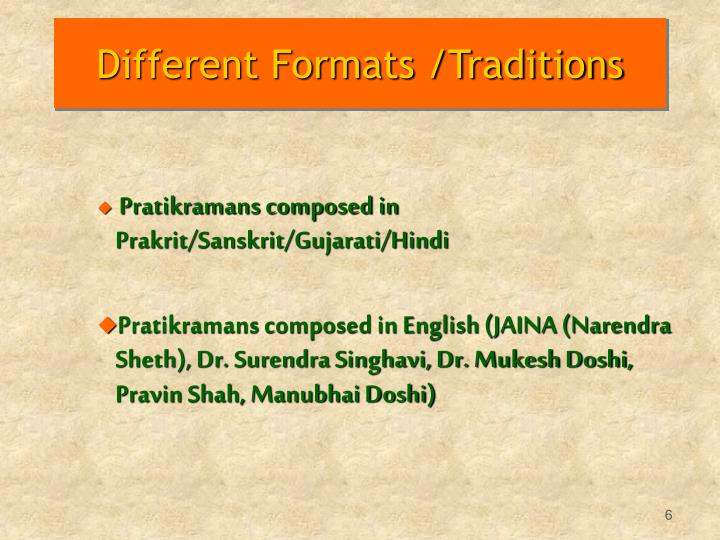Different Formats /Traditions