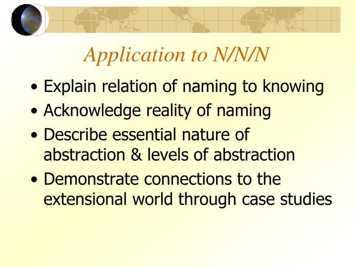 Application to N/N/N