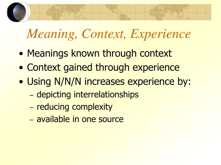 Meaning, Context, Experience